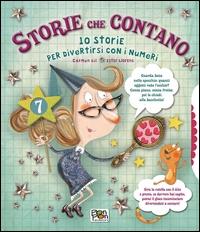 Storie che contano : 10 storie per divertirsi con i numeri / Carmen Gil, Ester Lloren