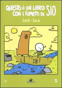 Questo è un libro con i fumetti di Sio : strisce giornaliere 2015-2016