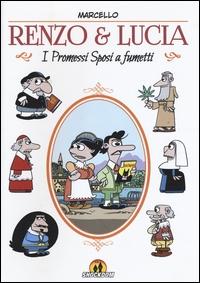 Renzo & Lucia. I Promessi sposi a fumetti \ Marcello