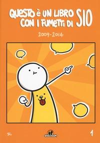 Questo è un libro con i fumetti di Sio. 1: 2009-2014
