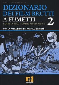 Dizionario dei film brutti a fumetti. Volume 2
