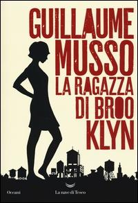 La ragazza di Brooklyn / Guillaume Musso ; traduzione di Sergio Arecco