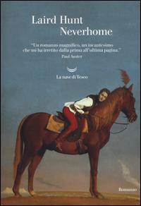 Neverhome / Laurd Hunt ; tradotto da Milena Zemira Ciccimarra