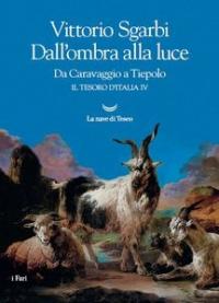 Il tesoro d'Italia. 4: Dall'ombra alla luce