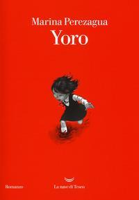 Yoro / Marina Perezagua ; traduzione di Pino Cacucci