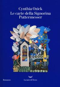 Le carte della signorina Puttermesser / Cynthia Ozick ; traduzione di Elena Malanga