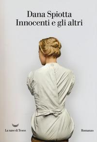 Innocenti e gli altri / Dana Spiotta ; traduzione di Carlo Prosperi