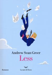 Less / Andrew Sean Greer ; traduzione di Elena Dal Pra