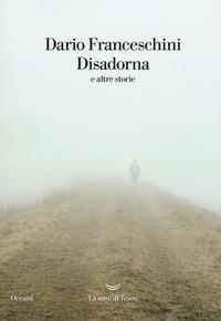 Disadorna e altre storie / Dario Franceschini