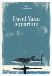 Aquarium / David Vann ; traduzione di Andrea Silvestri