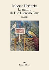La natura di Tito Lucrezio Caro