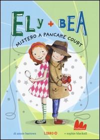 Ely + Bea mistero a Pancake Court