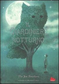 Il giardiniere notturno / Terry e Eric Fan ; traduzione di Masolino d'Amico
