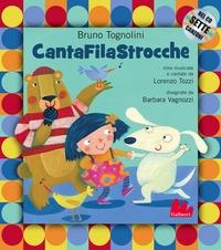 CantaFilaStrocche / Bruno Tognolini ; rime musicate e cantate da Lorenzo Tozzi ; disegnate da Barbara Vagnozzi