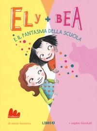 Ely + Bea e il fantasma della scuola libro 2