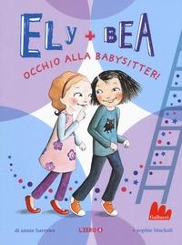 Libro 4: Ely + Bea occhio alla babysitter!