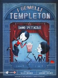 I gemelli Templeton. Libro 2, I gemelli Templeton danno spettacolo