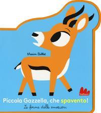 Piccola Gazzella, che spavento!