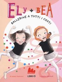 Ely + Bea. Libro 6, Ballerine a tutti i costi