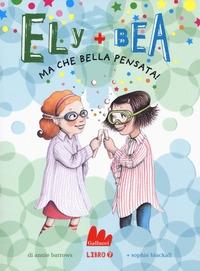 Ely + Bea. 7, Ma che bella pensata!