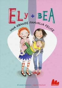 Ely + Bea. Una grande famiglia felice