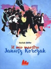 Il mio maestro Janusz Korczak