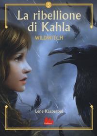 Wildwitch, 5. La ribellione di Kahla