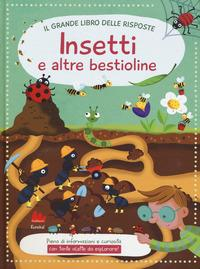 Il grande libro delle risposte: insetti e altre bestioline