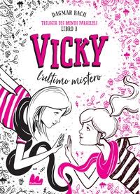 Libro 3: Vicky. L'ultimo mistero