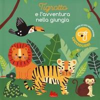 Tigrotto e l'avventura nella giungla