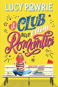 Il club degli ultimi romantici. Migliori amici