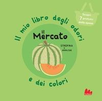 Il mio libro degli odori e dei colori. Il mercato