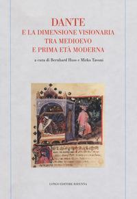 Dante e la dimensione visionaria tra Medioevo e prima età moderna