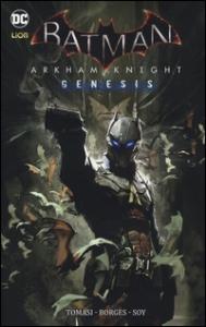 Batman. Arkham Knight. Genesis