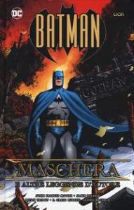 Batman. Maschera e altre leggende d'autore