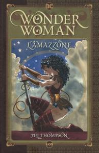 L'amazzone / Jill Thompson, storia e disegni ; introduzione di Mariko Tamaki
