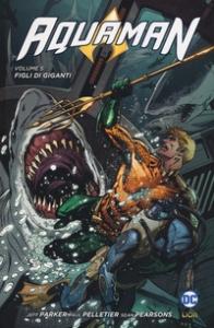 Aquaman. Vol. 5: Figli di giganti