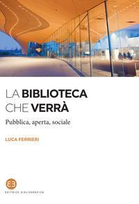 La biblioteca che verrà, pubblica, aperta, sociale