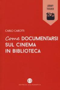 Come documentarsi sul cinema in biblioteca