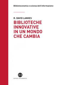 Biblioteche innovative in un mondo che cambia