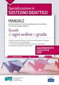 Specializzazione in sostegno didattico. Manuale per l'ammissione al corso di specializzazione universitario in attività di sostegno didattico. Scuole di ogni ordine e grado