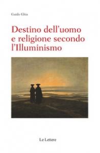 Destino dell'uomo e religione secondo l'illuminismo