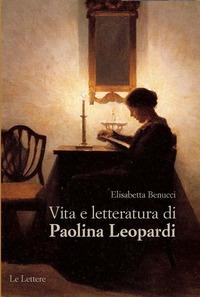 Vita e letteratura di Paolina Leopardi