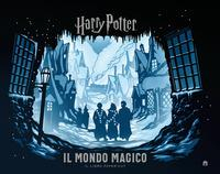 Harry Potter. Il mondo magico