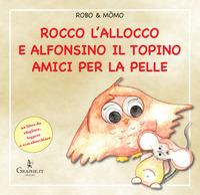 Rocco l'allocco e Alfonsino il topino amici per la pelle