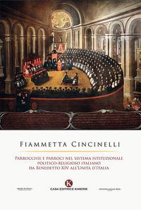 Parrocchie e parroci nel sistema istituzionale politico-religioso italiano da Benedetto XIV all'Unità d'Italia
