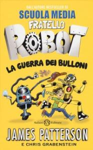 Fratello robot. La guerra dei bulloni