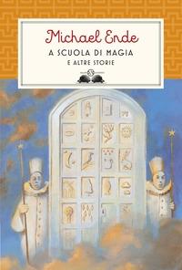 A scuola di magia e altre storie