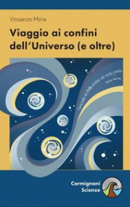 Viaggio ai confini dell'universo (e oltre)