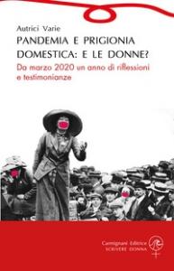 Pandemia e prigionia domestica: e le donne?